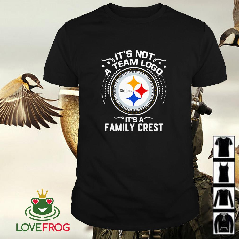 Steelers it's not a team logo it's a family crest shirt
