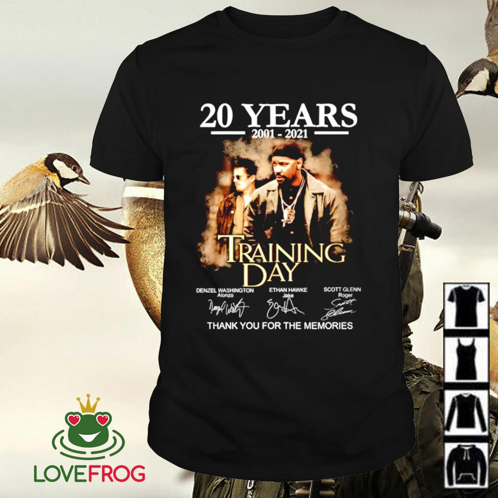 20 Years 2001-2021 Training day thank you for the memories signature shirt