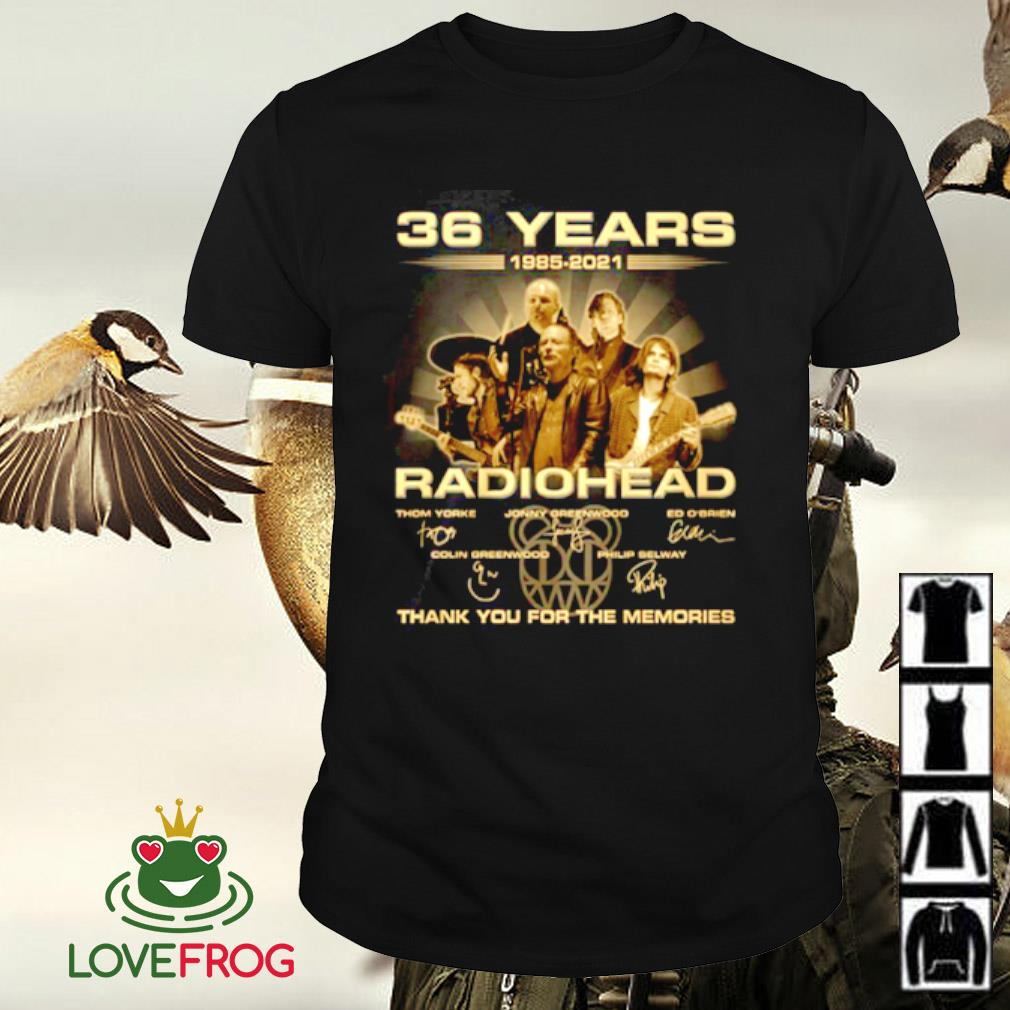 36 Years 1985-2021 Radiohead thank you for the memories signature shirt