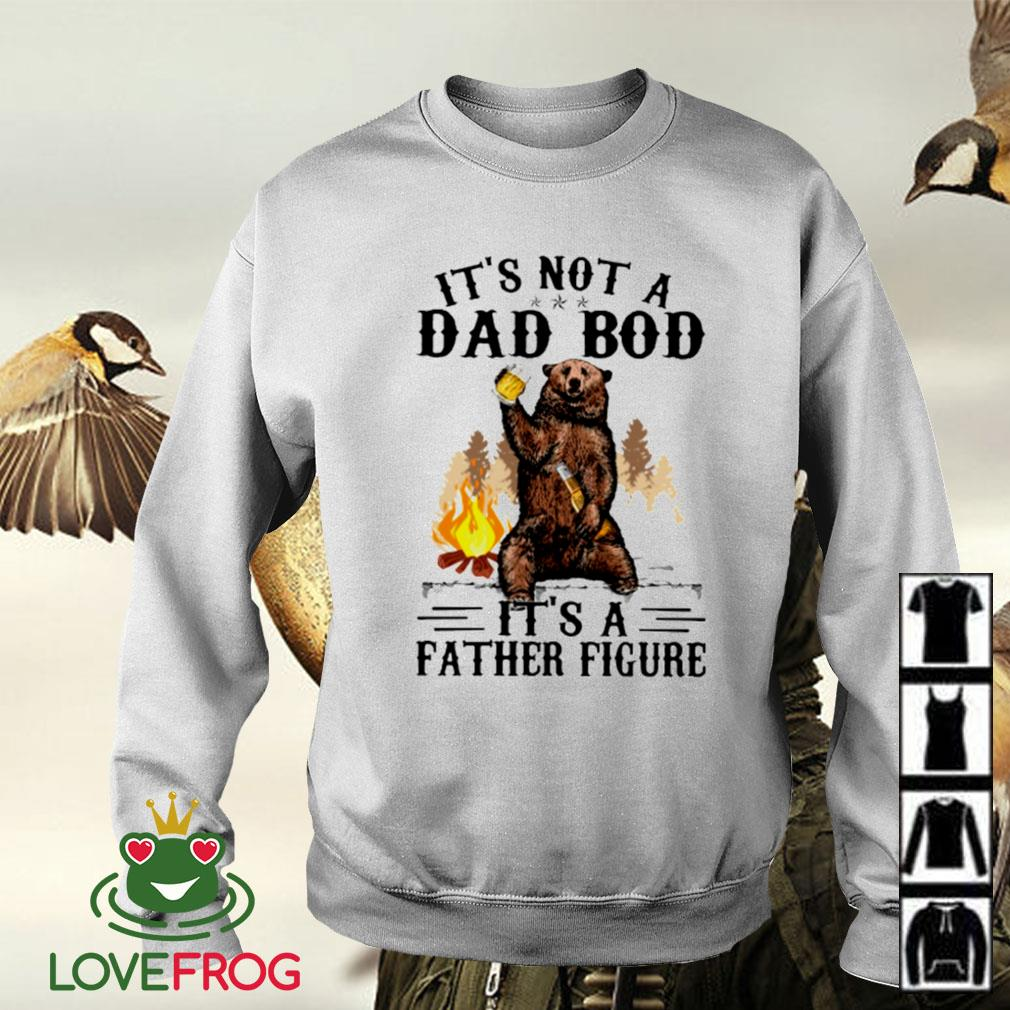 Bear it's not a dad bod it's a father figure Sweater