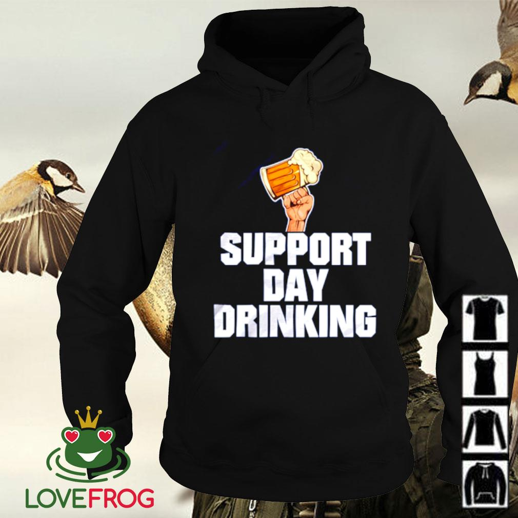 Beer support day drinking Hoodie