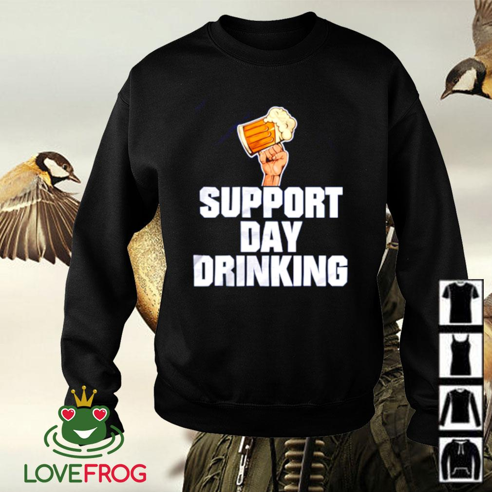 Beer support day drinking Sweater