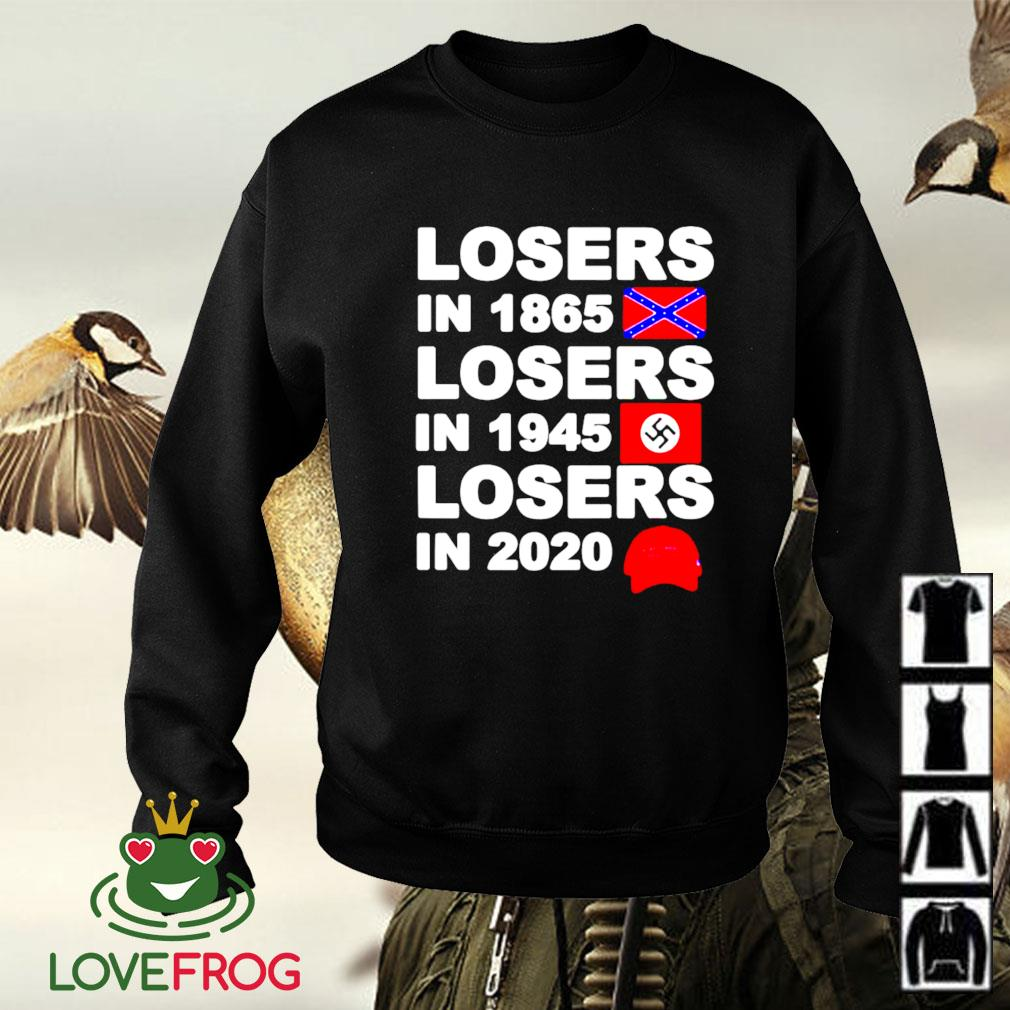 Confederate States losers in 1865 Nazi Germany losers in 1945 Trump losers in 2020 Sweater