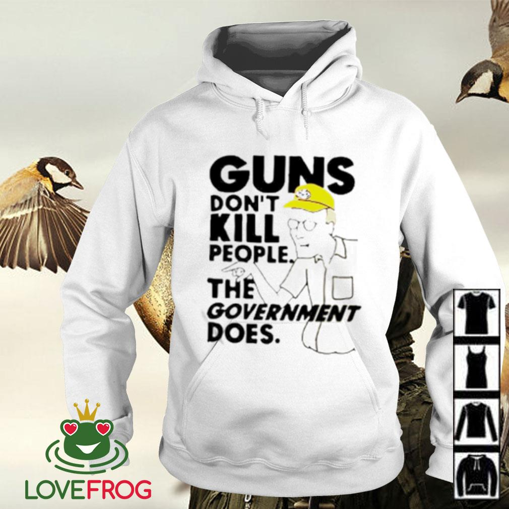 Dale Gribble guns don't kill people the government does Hoodie
