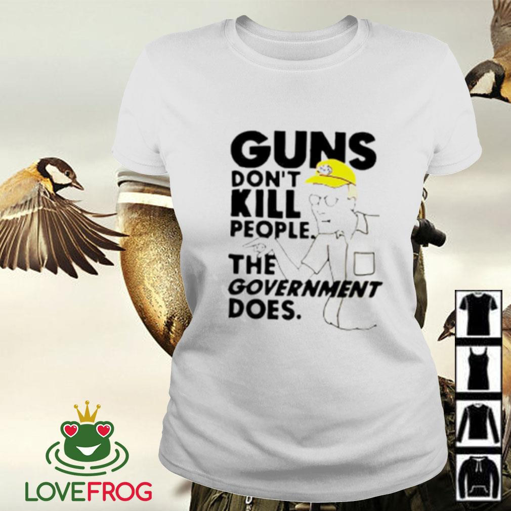 Dale Gribble guns don't kill people the government does Ladies-tee
