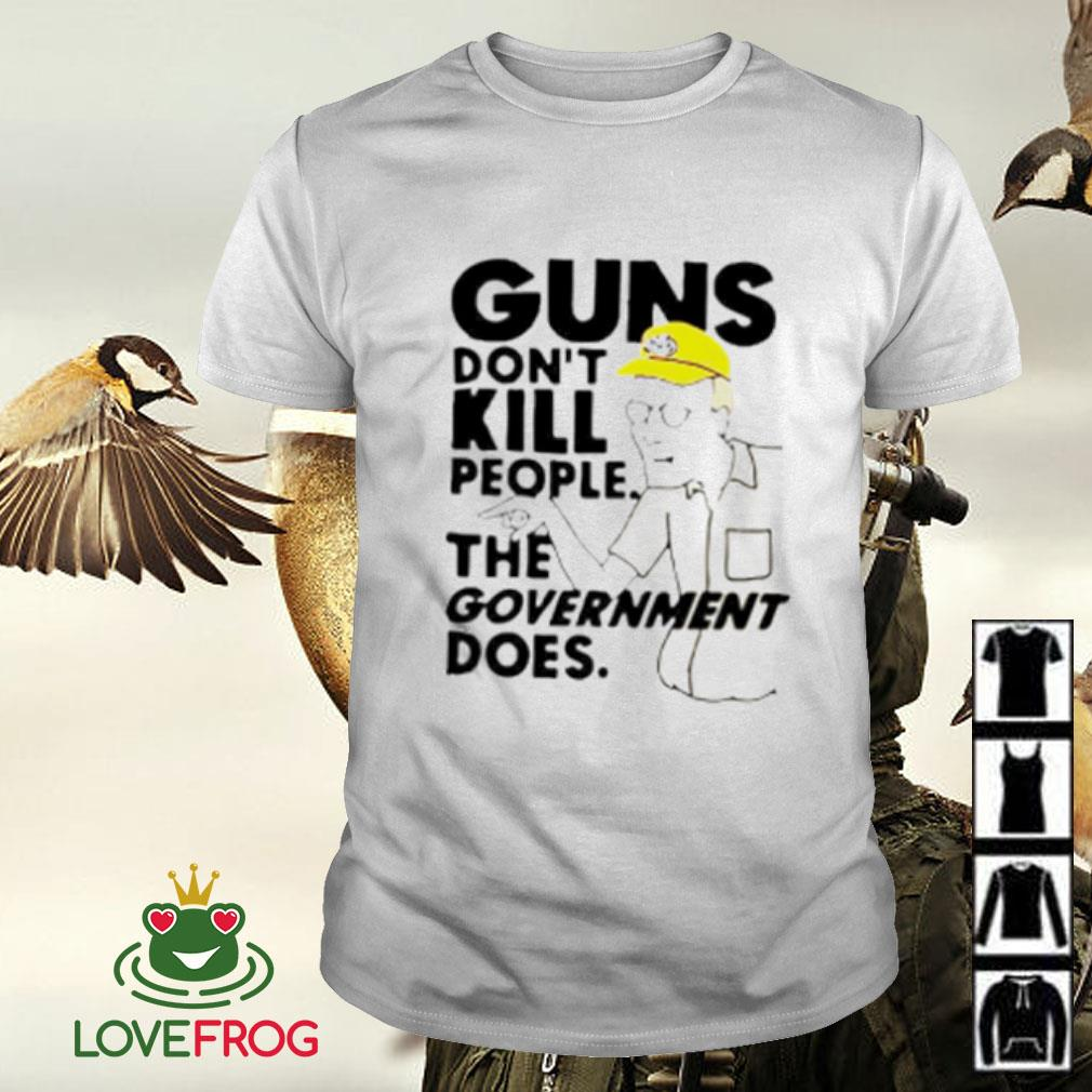 Dale Gribble guns don't kill people the government does shirt