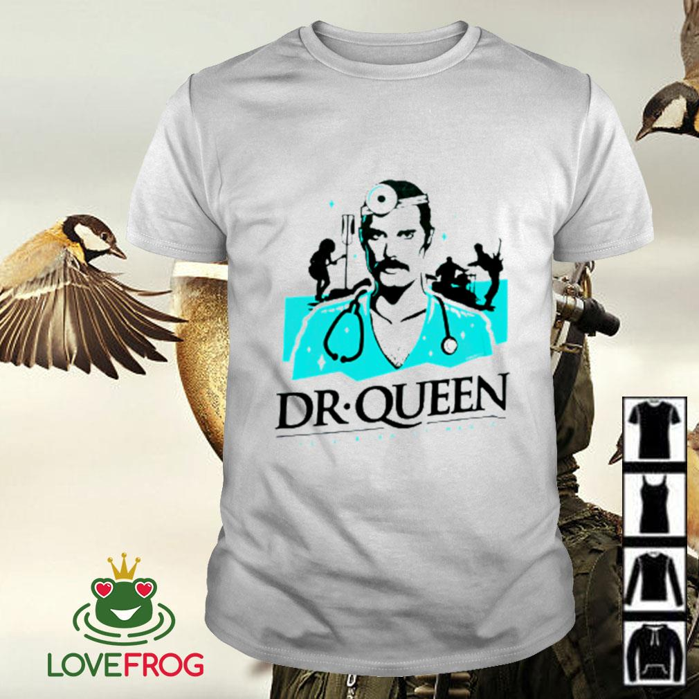 Dr Queen shirt