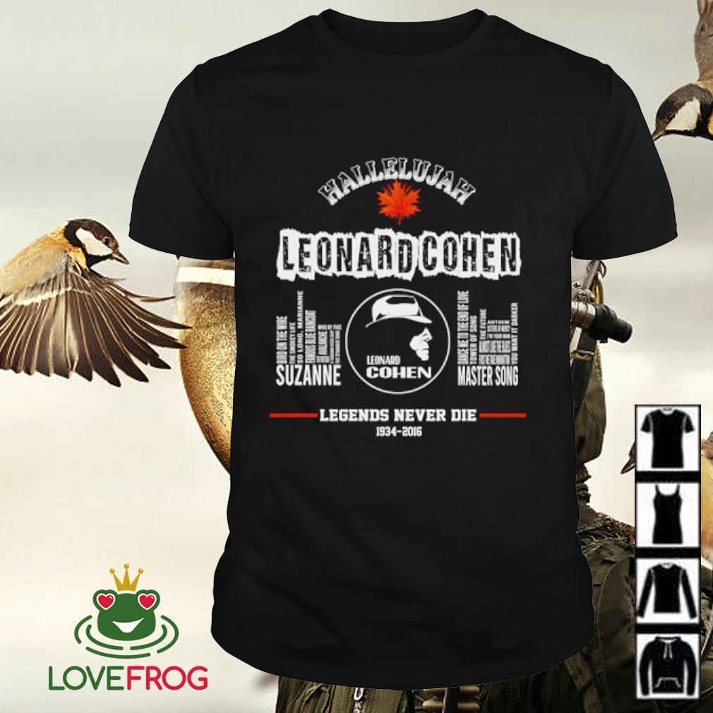 Hallelujah Leonard Cohen legends never die 1934-2016 shirt
