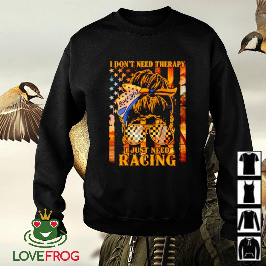 I don't need therapy I just need racing flag Sweater