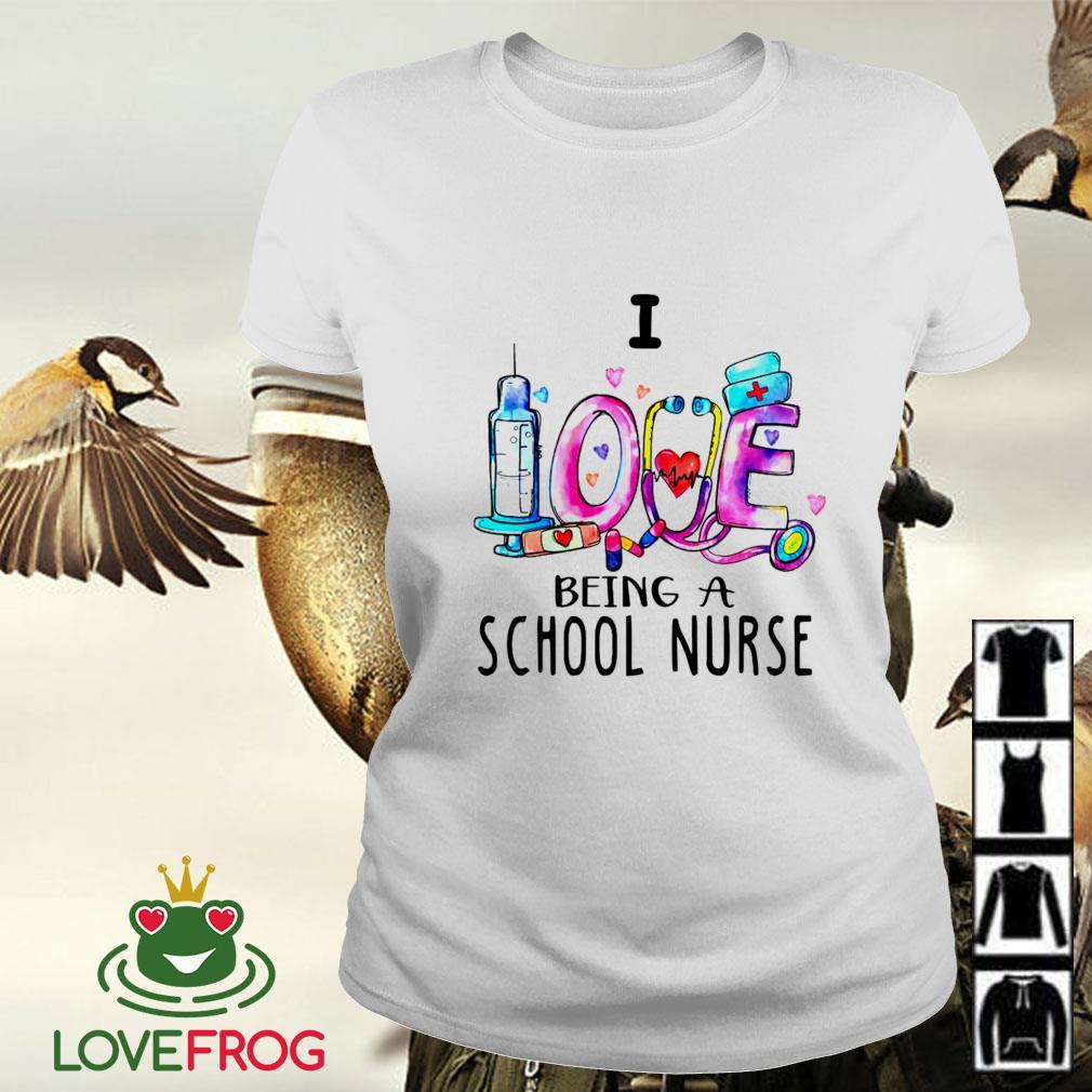 I love being a school nurse Ladies-tee