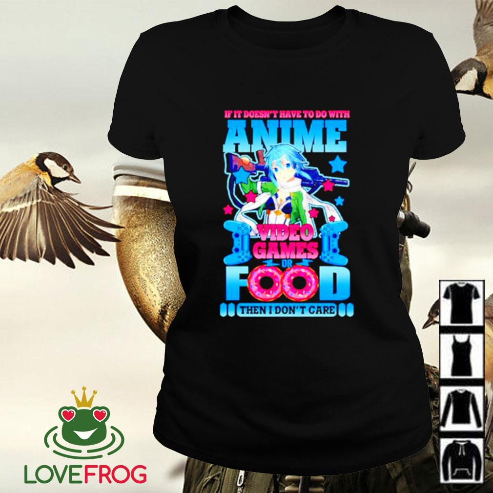 If it doesn't have to do with Anime video games or food Ladies-tee