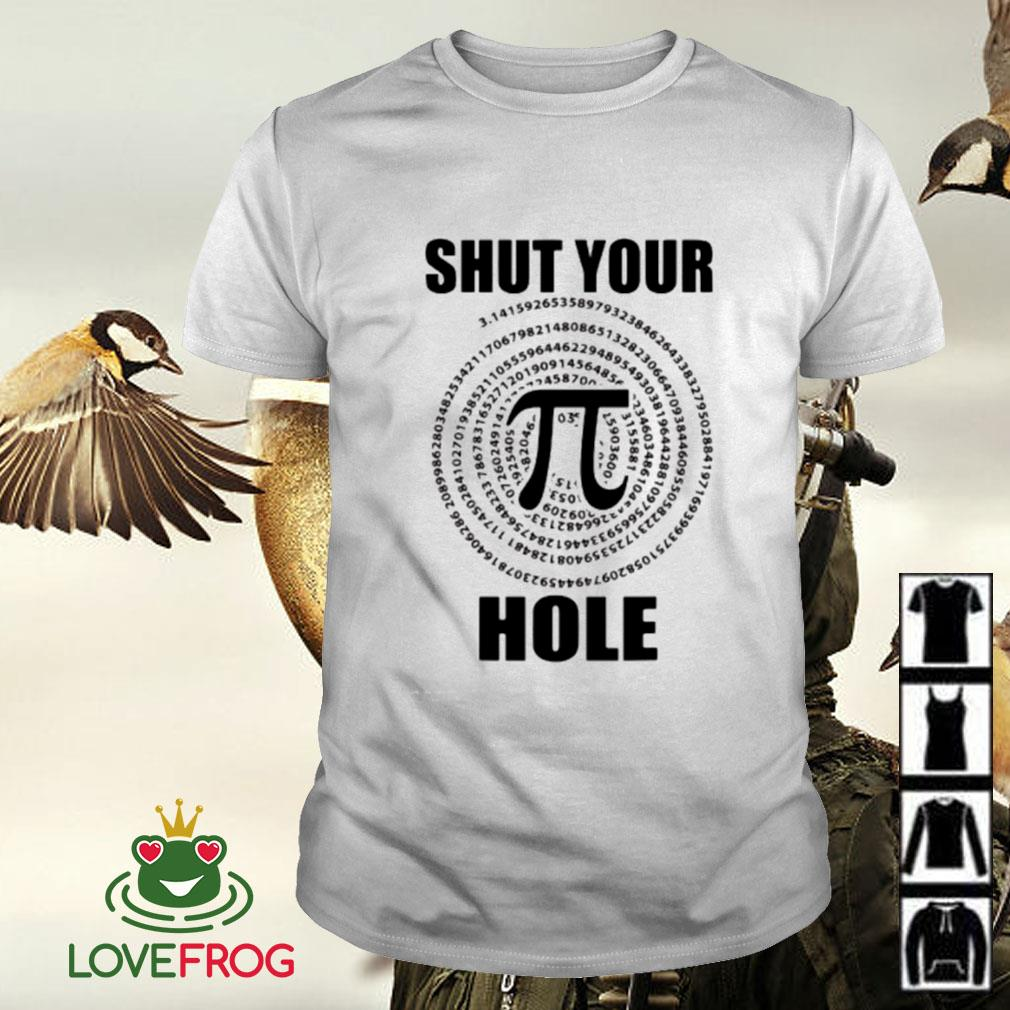 Math shut your Pi hole shirt