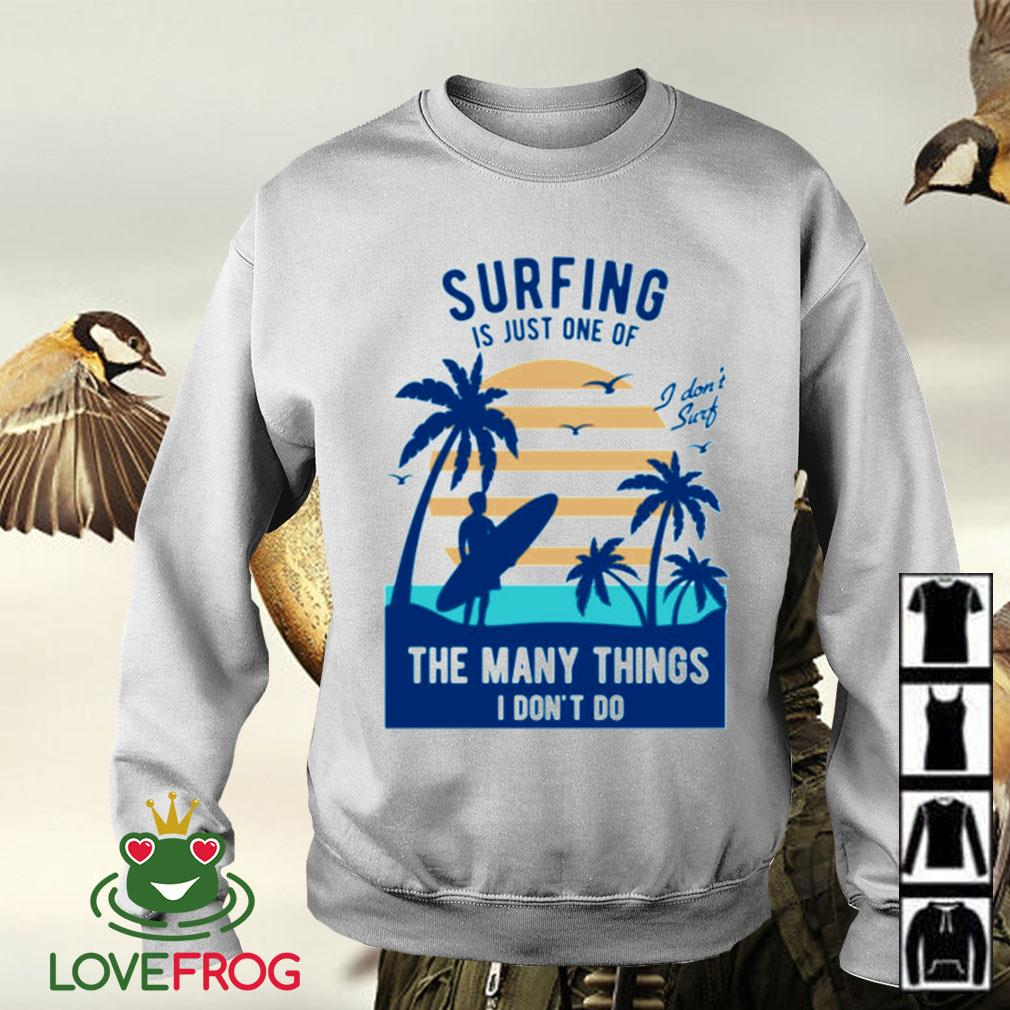 Surfing is just one of the many things I don't do Sweater