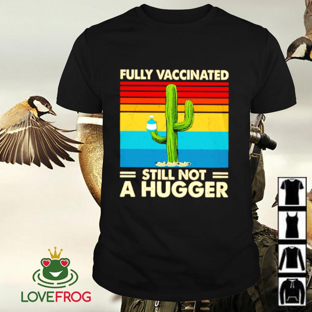 Vintage fully Vaccinated still not a hugger shirt