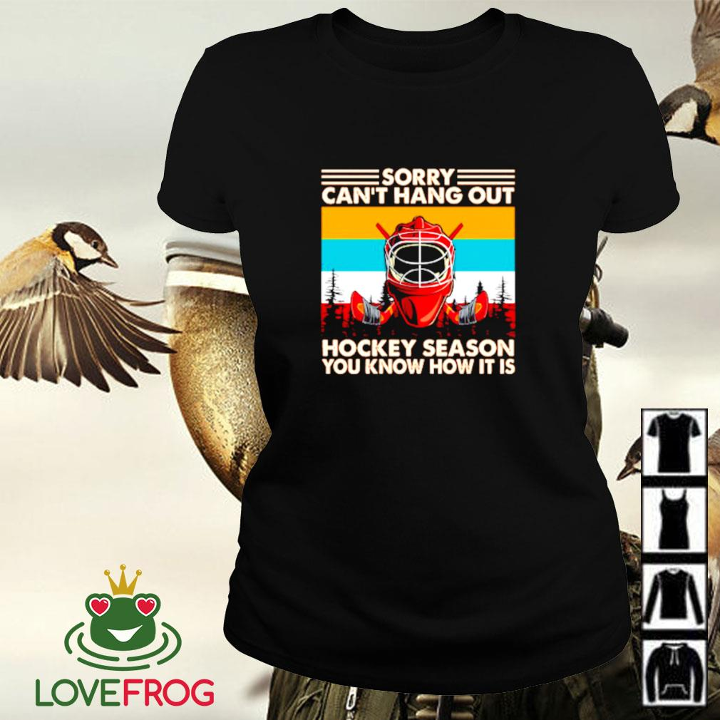 Vintage sorry can't hang out hockey season you know how it is Ladies-tee