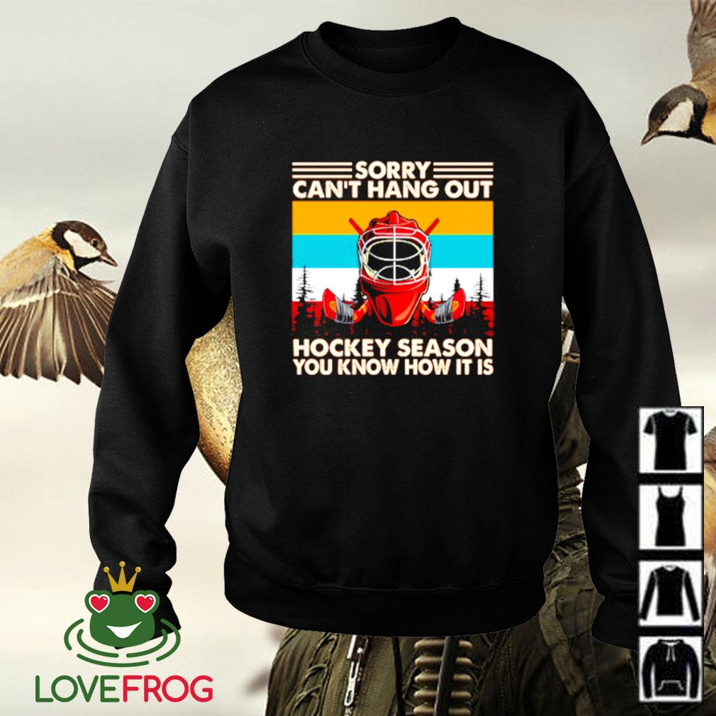 Vintage sorry can't hang out hockey season you know how it is Sweater