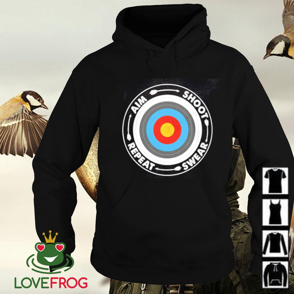 Archery aim shoot swear repeat Hoodie