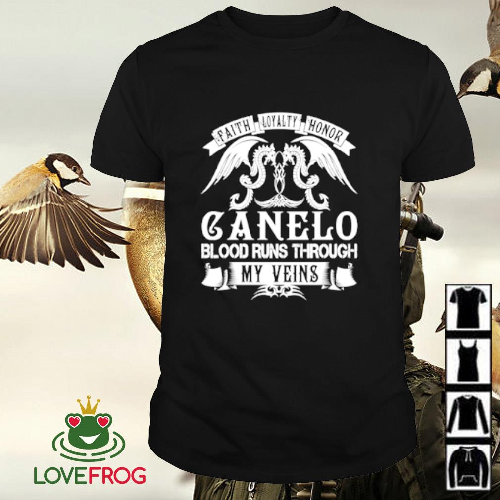 Faith loyalty honor Canelo blood runs through my veins shirt