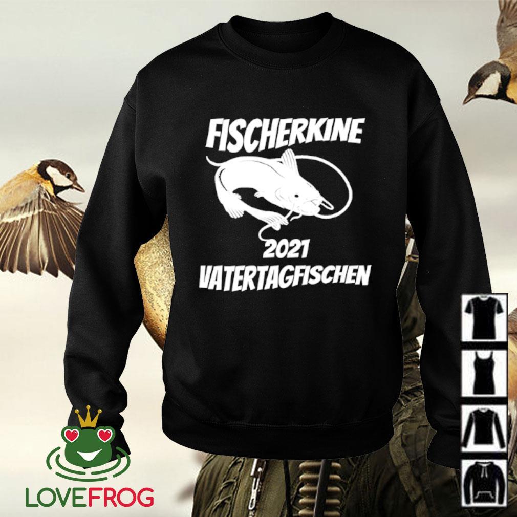 Fishing Fischerkine 2021 vatertagfischen Sweater