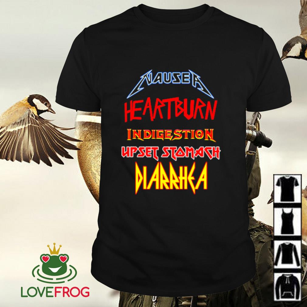 Nausea heartburn Indigestion upset stomach Diarrhea shirt