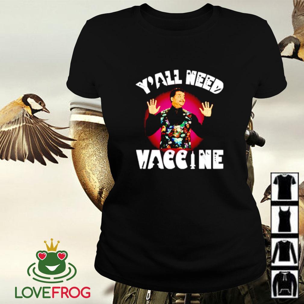 Neil Degrasse Tyson y'all need vaccine Ladies-tee