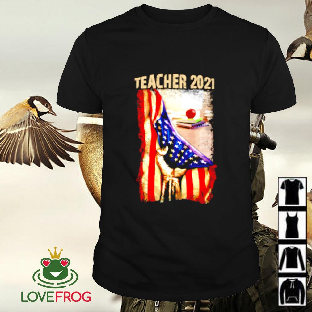 Teacher 2021 Appreciation American flag shirt