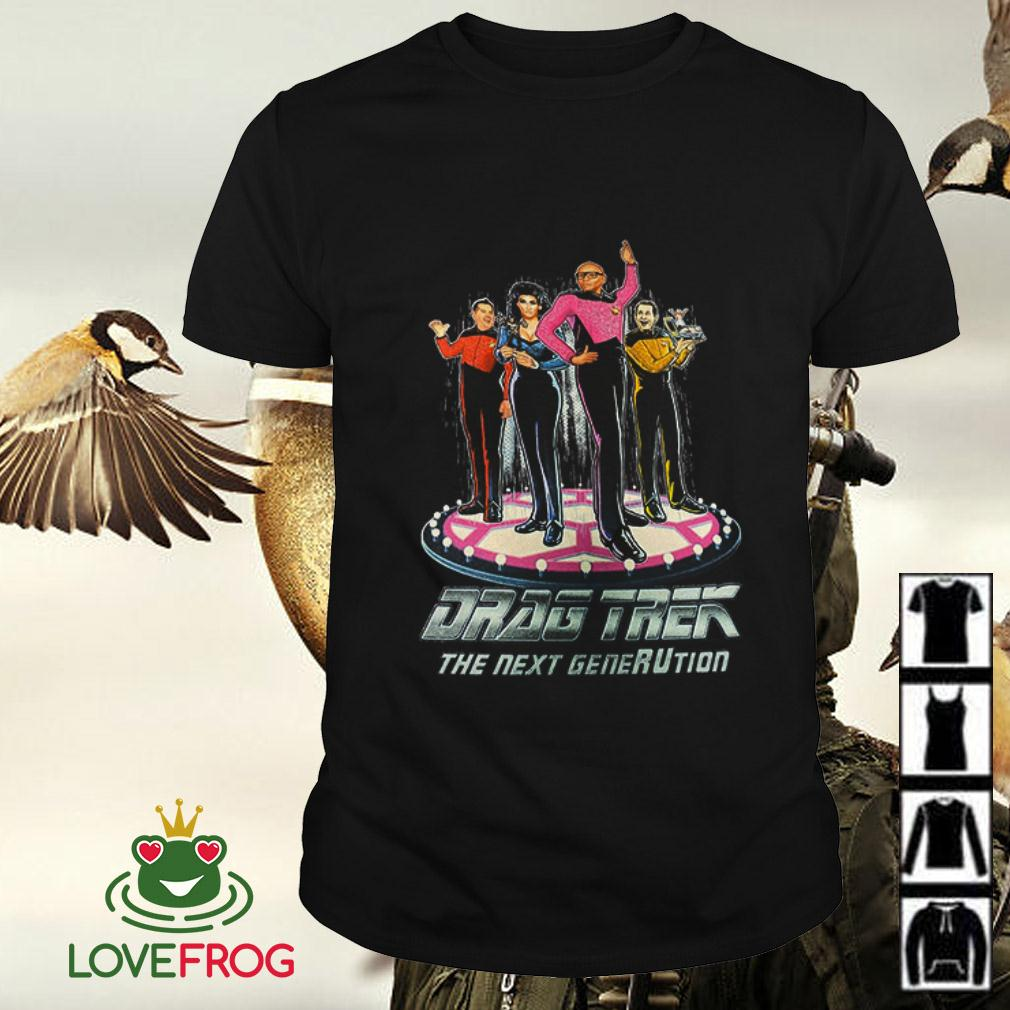 Drag Trek the next generution shirt