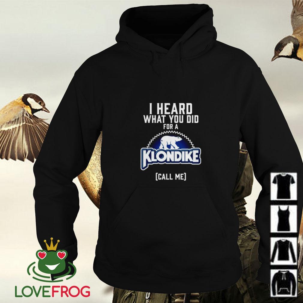 I heard what you do for a Klondike call me Hoodie