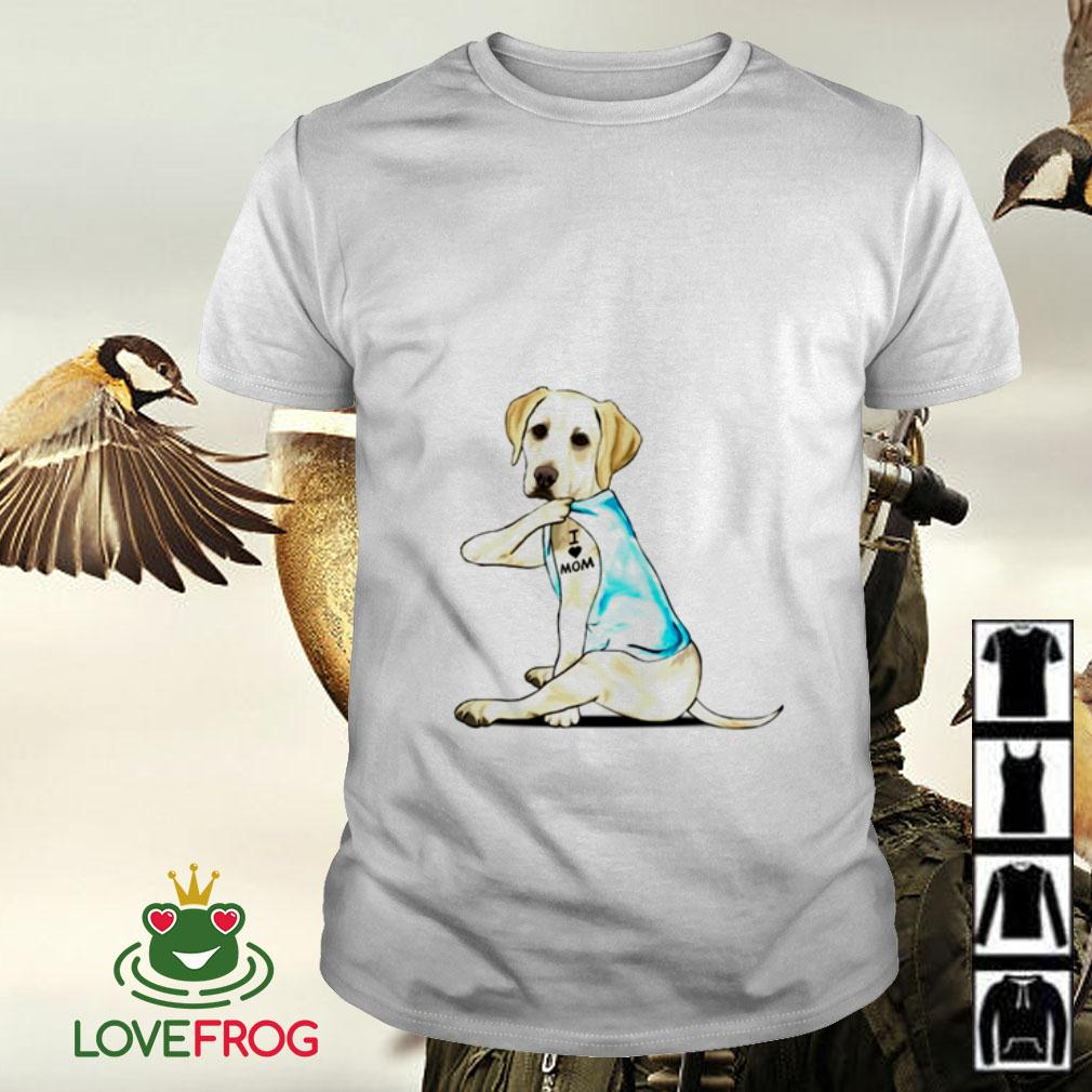 Labrador I love mom shirt