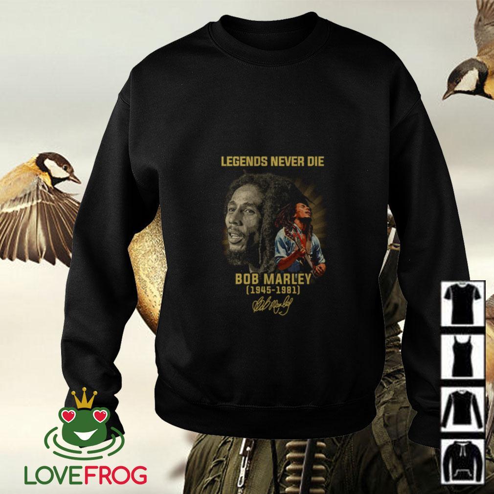 Legends never die Bob Marley 1945 1981 signature Sweater
