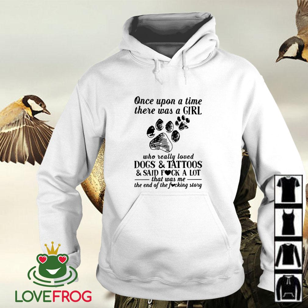 Once upon a time there was a girl who really loved dogs tattoos Hoodie