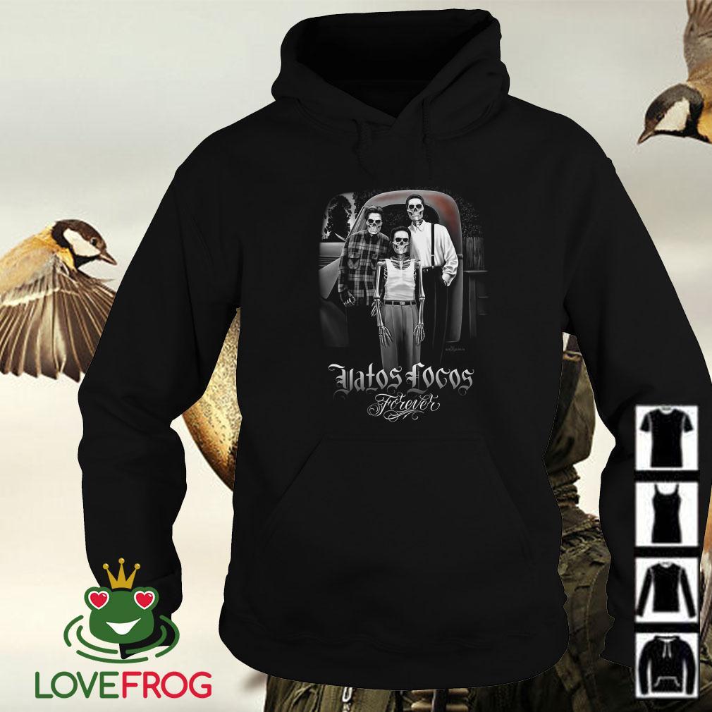 Vatos Locos Forever Hoodie