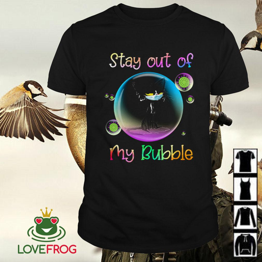 Black Cat stay out of my bubble Covid 19 shirt