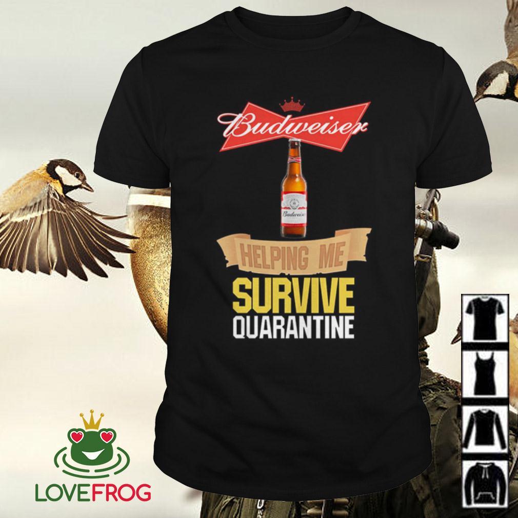 Budweiser helping me survive quarantine shirt
