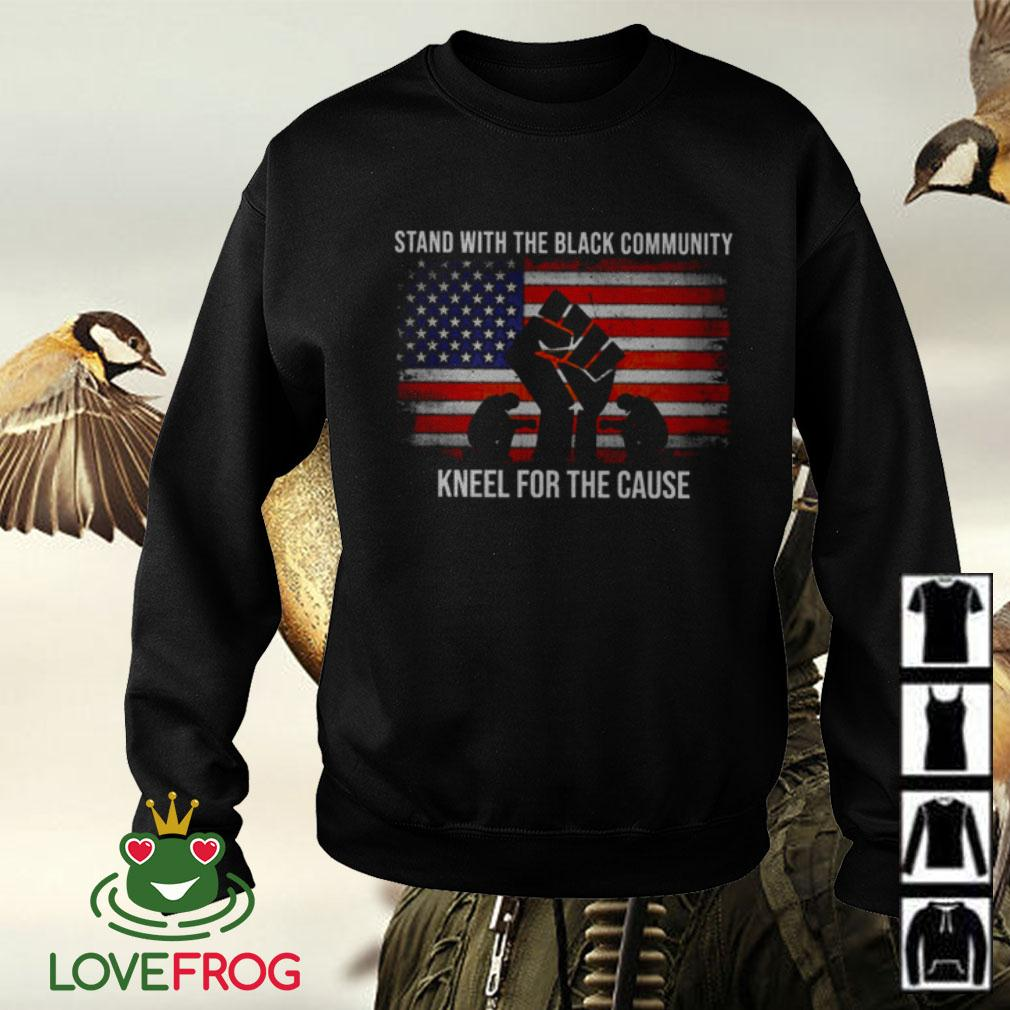 American flag stand with the black community kneel for the cause Sweater