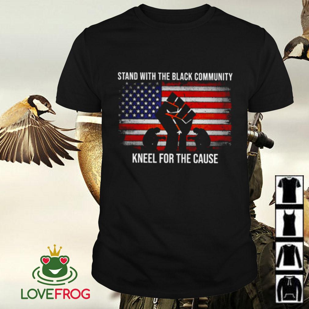 American flag stand with the black community kneel for the cause shirt
