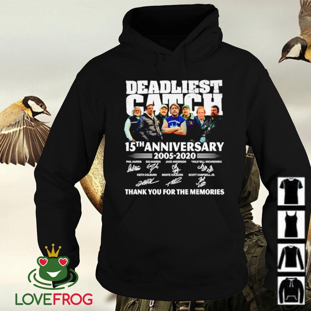 Deadliest catch 15TH anniversary 2005-2020 signatures thank you for the memories s Hoodie