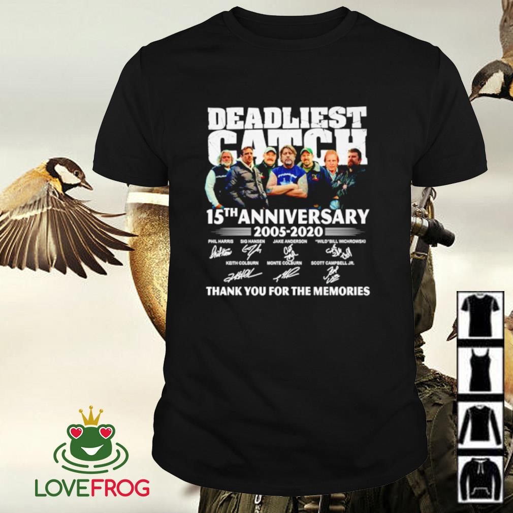 Deadliest catch 15TH anniversary 2005-2020 signatures thank you for the memories shirt