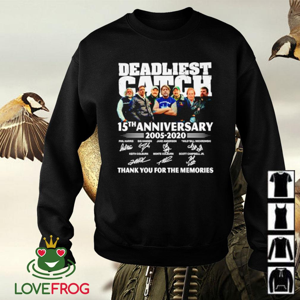 Deadliest catch 15TH anniversary 2005-2020 signatures thank you for the memories s Sweater
