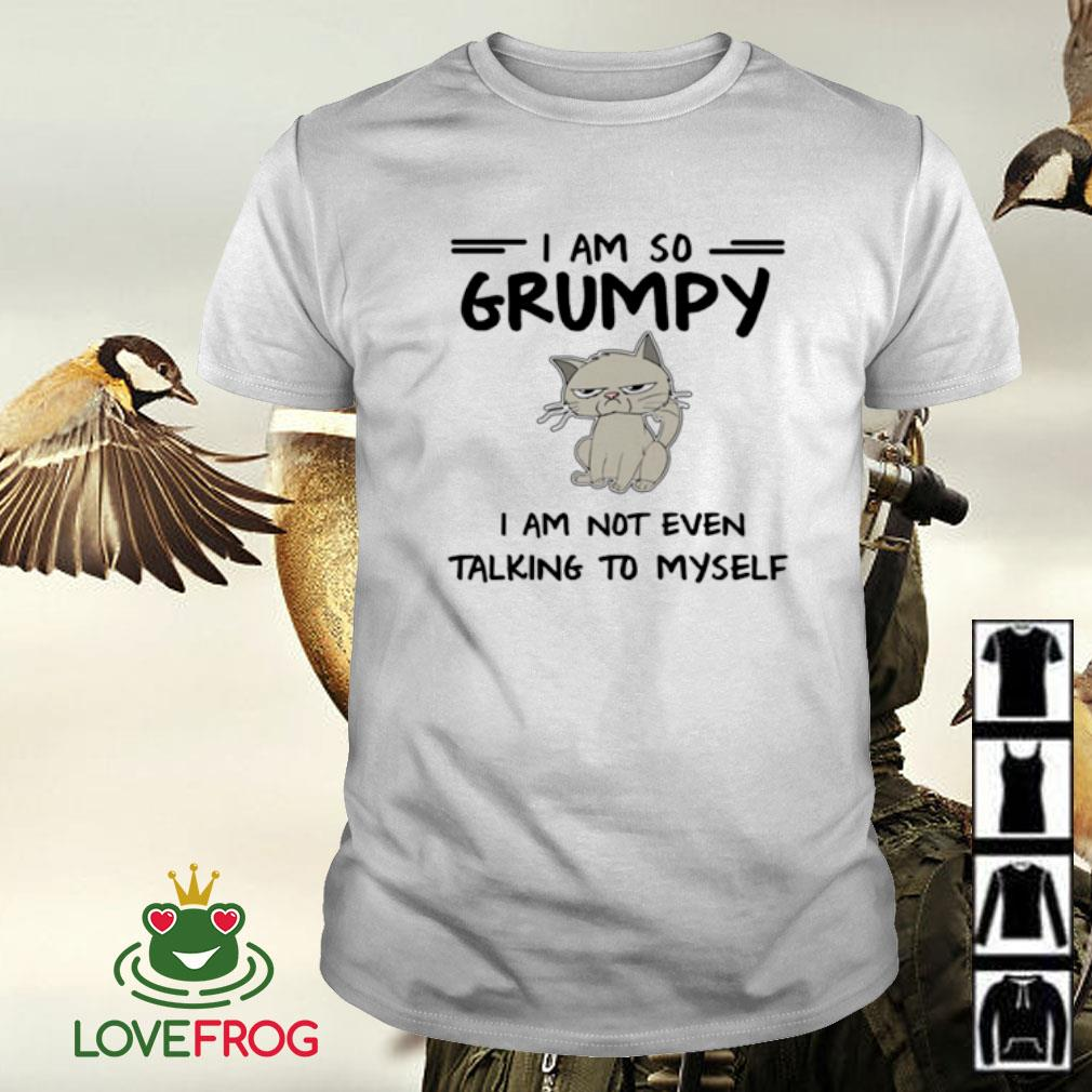 I am so grumpy i am not even talking to myself shi