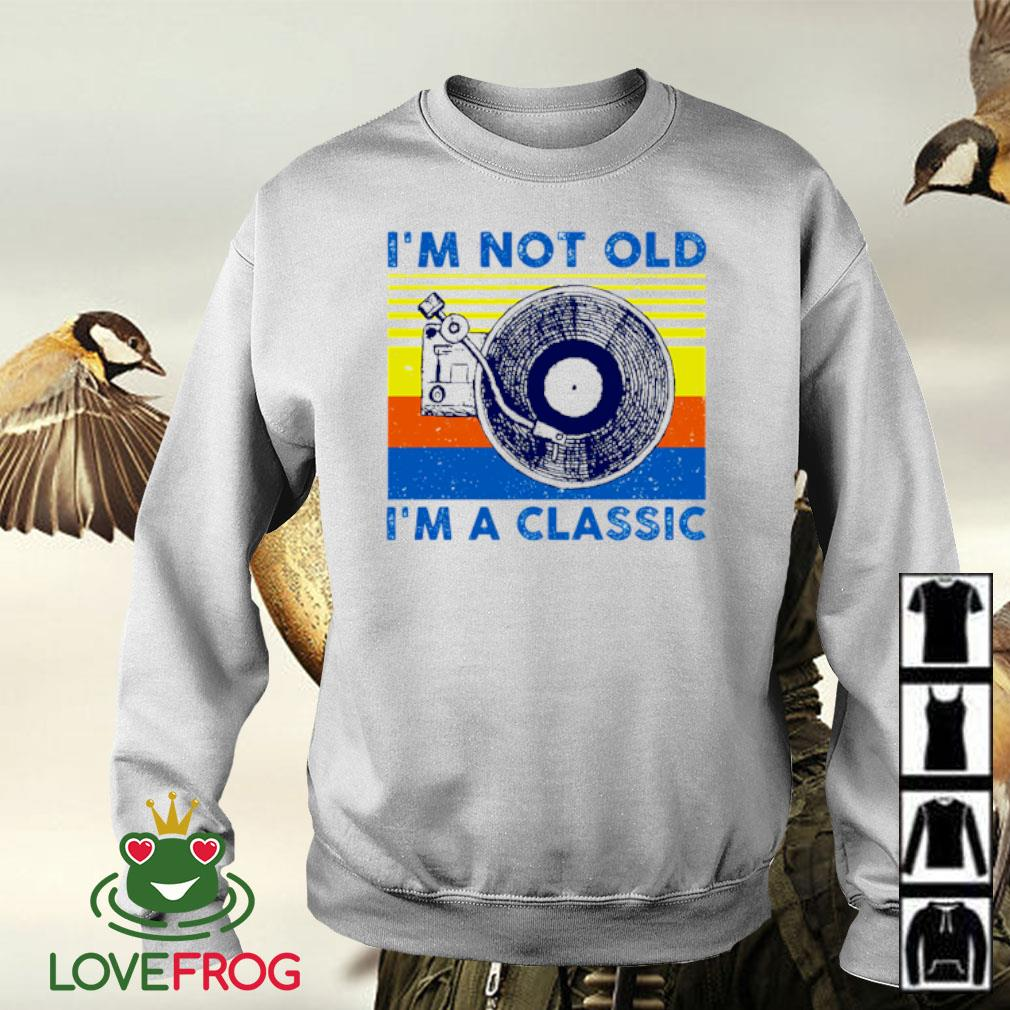 I'm not old i'm a classic vintage s Sweater