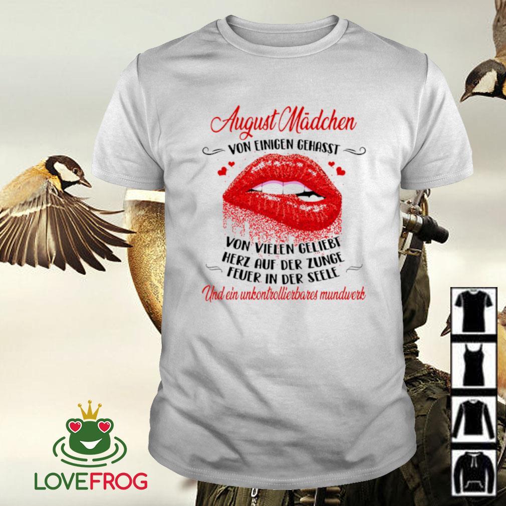 Lip august mädchen von einigen gehasst von vielen geliebt shirt