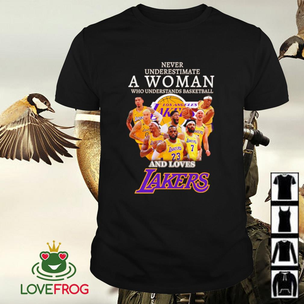 Never underestimate a woman who understands basketball and loves lakers shirt
