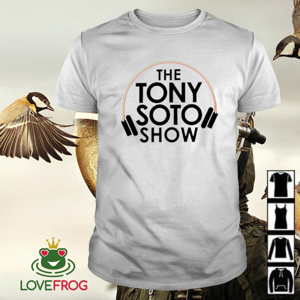 The tony soto show shirt