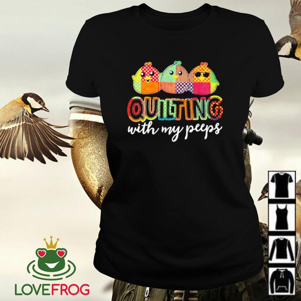 Quilting with my peeps s Ladies-tee