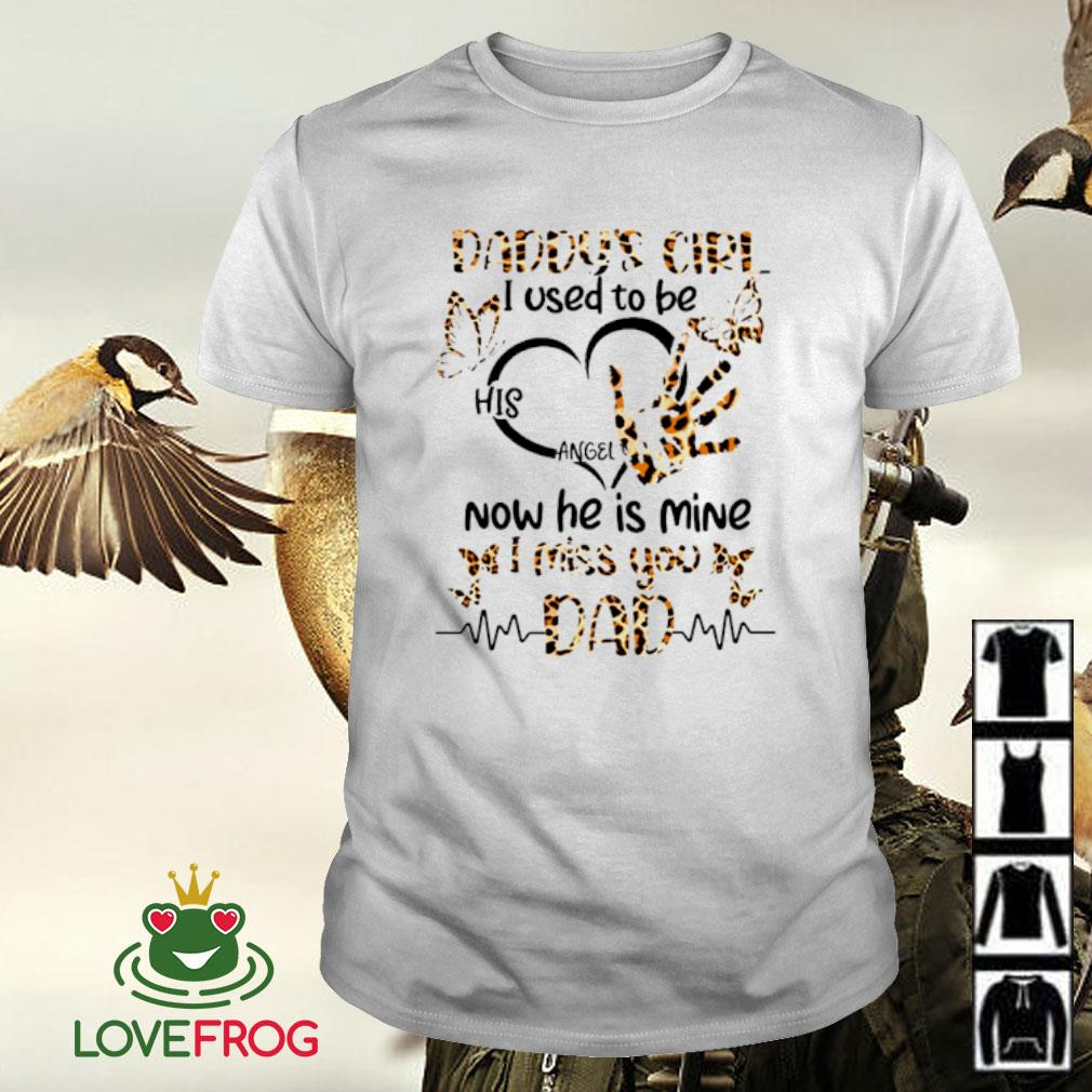 Leopard Daddy's girl I used to be his angel now he's mine shirt