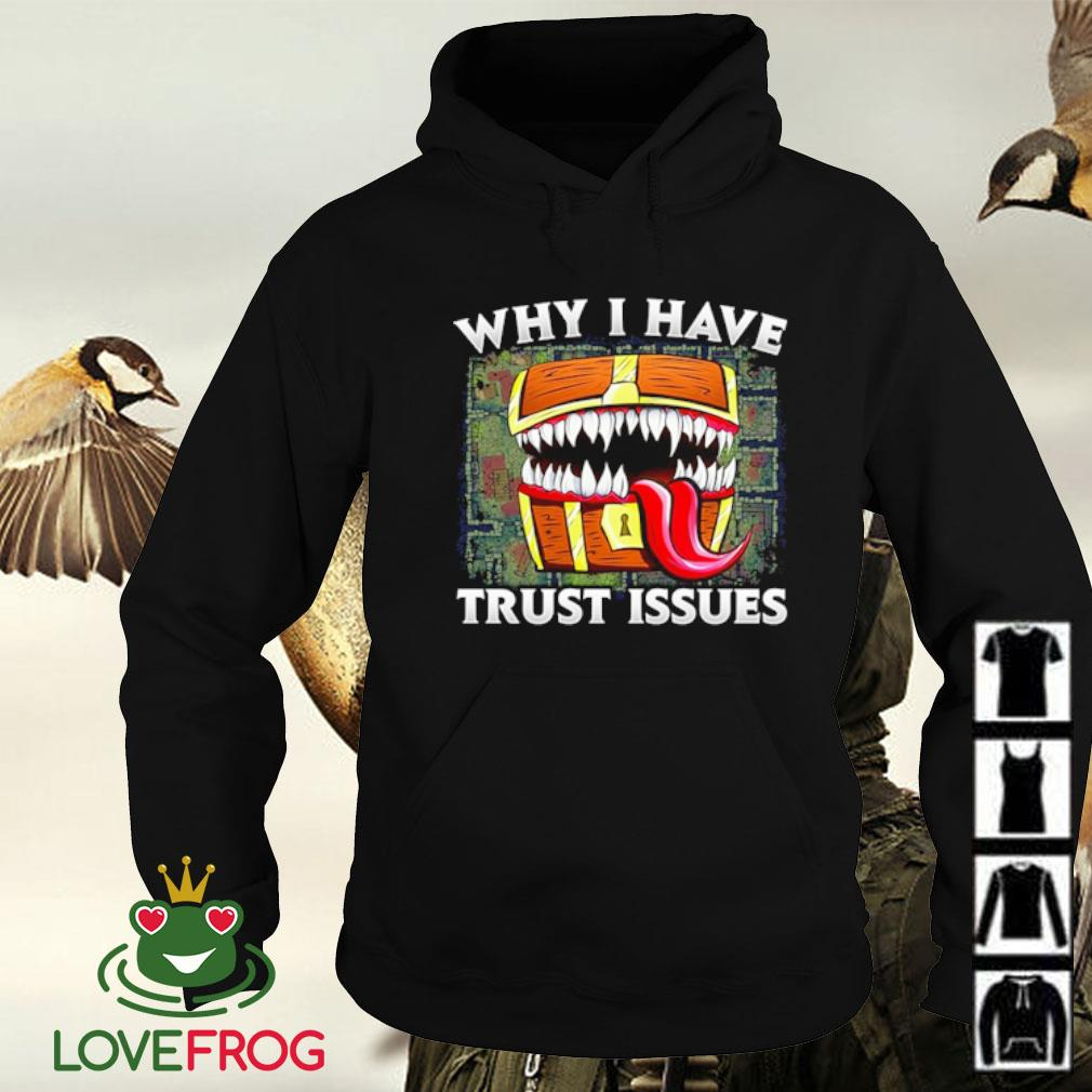 Why I have trust issues s Hoodie