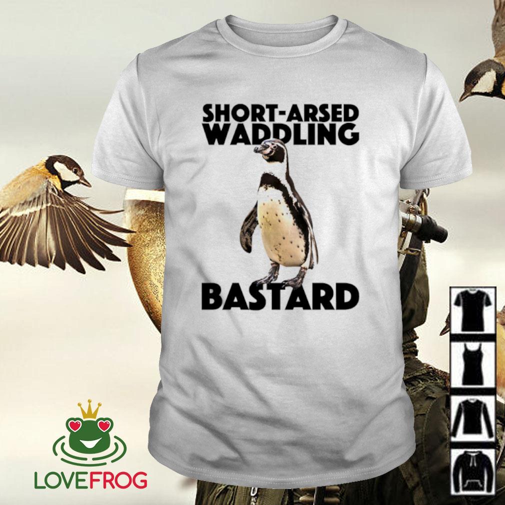 Penguin short-arsed waddling bastard shirt