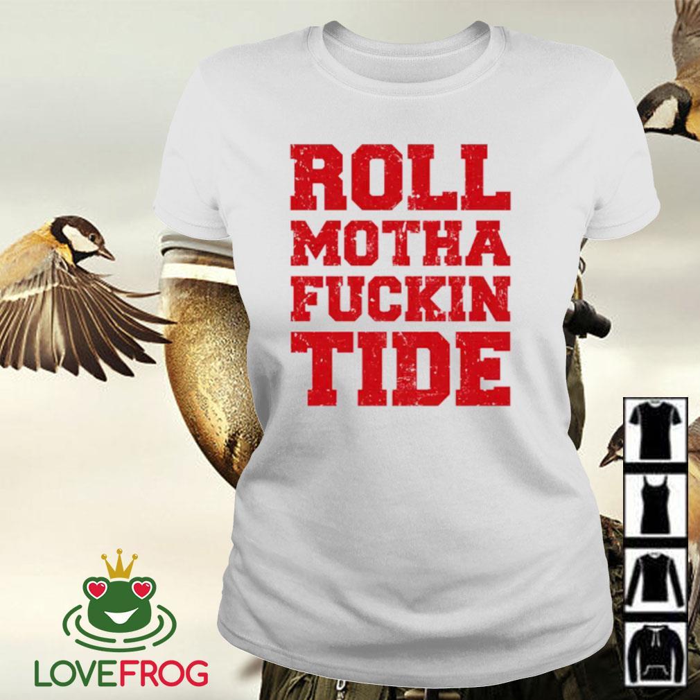 Roll motha fuckin tide s Ladies-tee